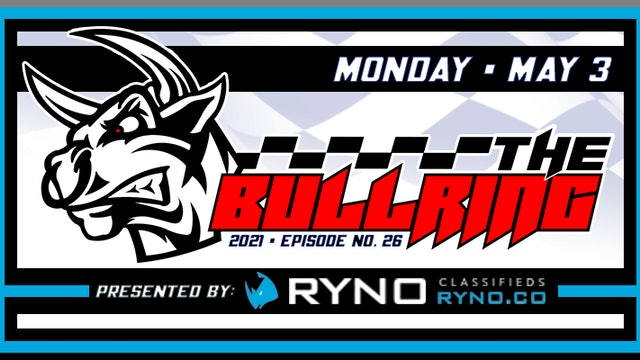 The Bullring Presented by Ryno.co - May 3, 2021 - Part 2