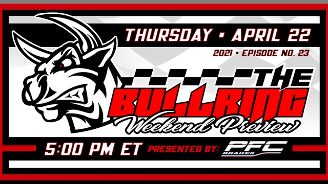 The Bullring Weekend Preview Presented by PFC - April 22, 2021