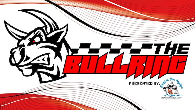 The Bullring presented by Bickle's Bon Voyage - August 2, 2021