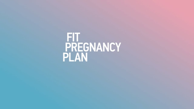 Welcome to your Fit Pregnancy Plan!