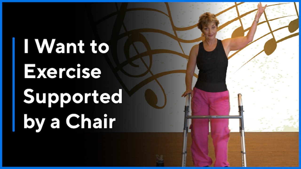 I Want to Exercise Supported by a Chair