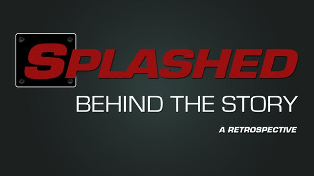 Splashed - Behind The Story
