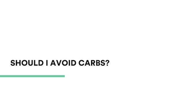 Should I avoid carbs?