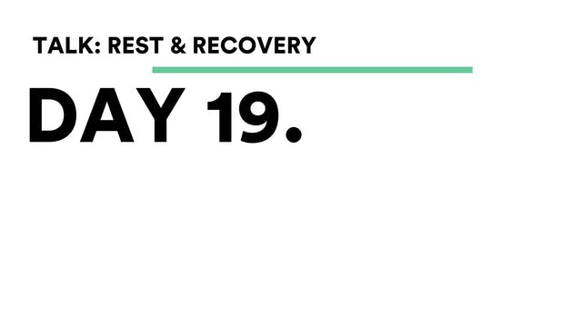 Day 19 - Talk: Rest + Recovery