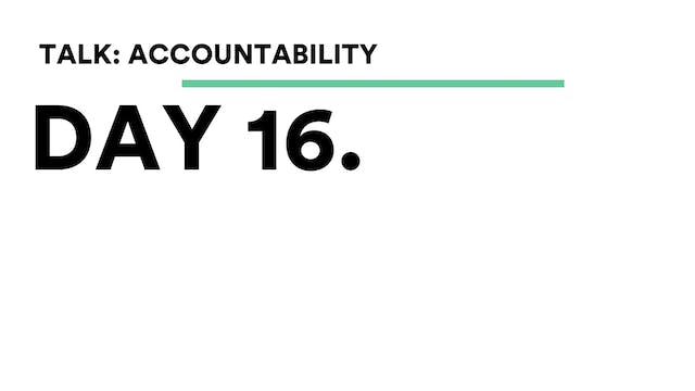 Day 16 - Talk: Accountability
