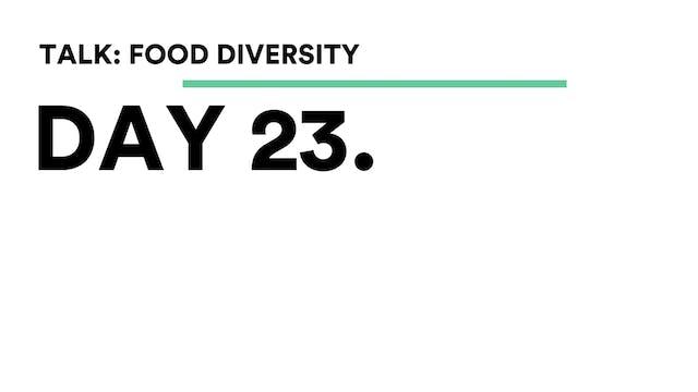 Day 23 - Talk: Food Colour + Diversity