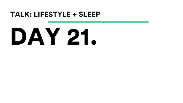 Day 21 - Talk: Lifestyle + Sleep