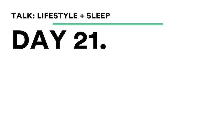 Day 21 - Talk: Lifestyle + Sleep