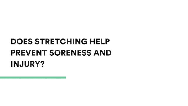 Does stretching help prevent soreness...