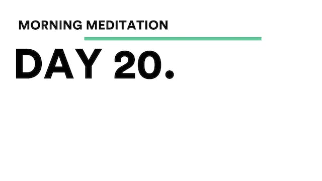 Day 20 - Morning Ritual Meditation Wi...