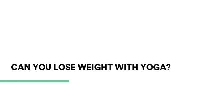 Can you loose weight with yoga?