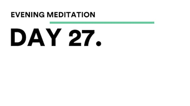 Day 27 - Evening Meditation With Abir