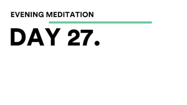 Day 27 - Evening Meditation With Abir