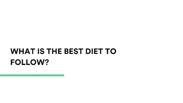 What is the best diet to follow