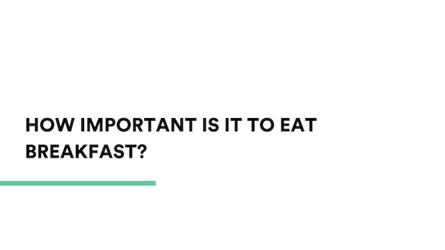 How important is it to eat breakfast?