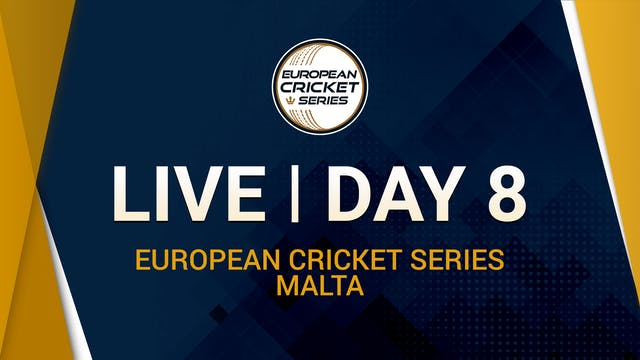 European Cricket Series Malta Day 8