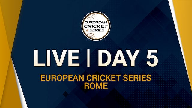 European Cricket Series Rome - Day 5