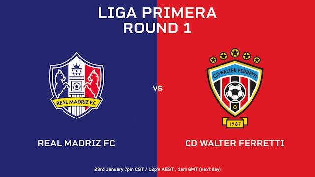 ESP | Liga Primera R1: Real Madriz FC vs CD Walter Ferretti