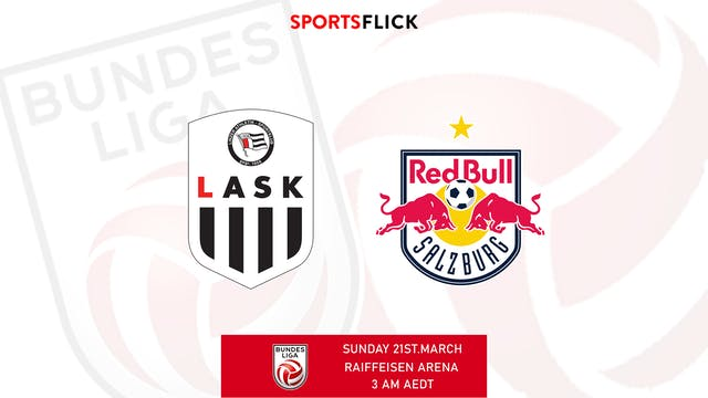 LASK - Salzburg Red Bull | Round 22