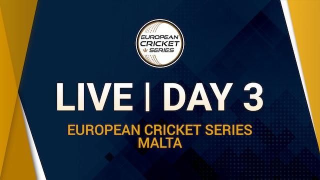 European Cricket Series Malta  Day 3