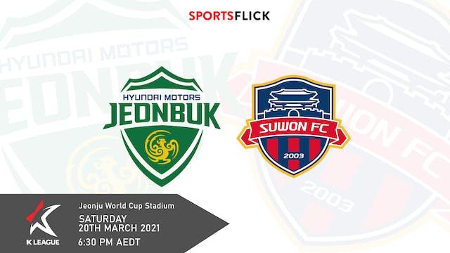 Jeonbuk v Suwon FC | Round 6