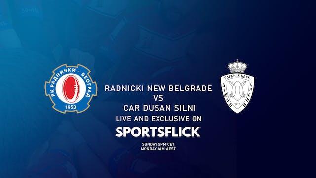 Radnički New Belgrade vs Car Dušan Silni Paraćin | Round 2