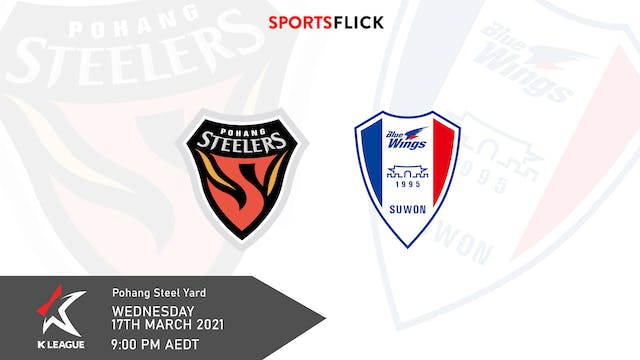 Pohang v Suwon Bluewings | Round 5