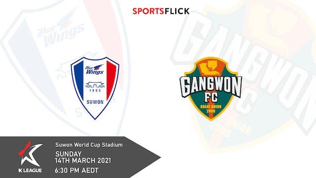 Suwon Bluewings v Gangwon | Round 4
