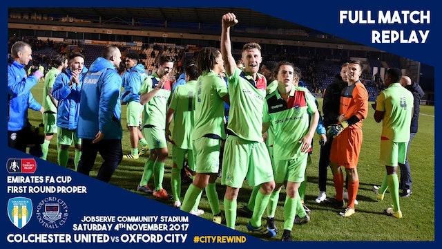 FULL REPLAY - Colchester United vs Oxford City - Emirates FA Cup R1 2017-18