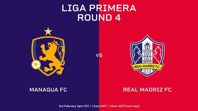 Liga Primera R4: Managua FC vs Real Madriz FC