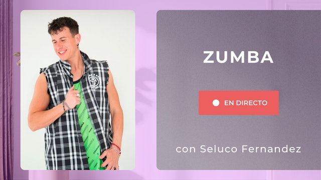 Lu. 18:00 Zumba® en DIRECTO | 50 min | Con Seluco Fernández