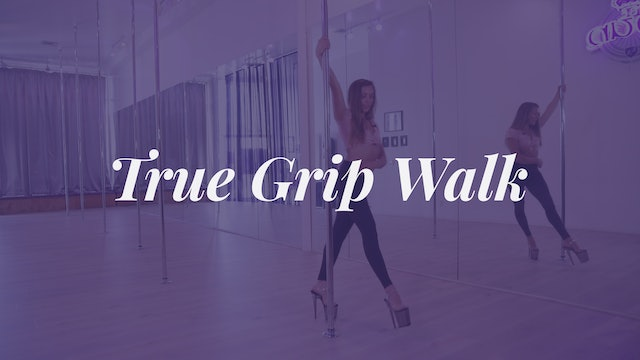 True Grip Walk