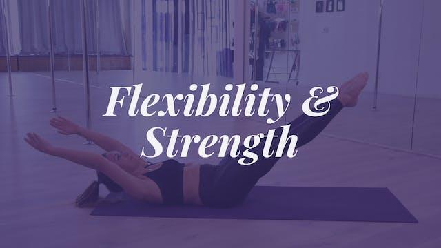 Flexibility & Strength
