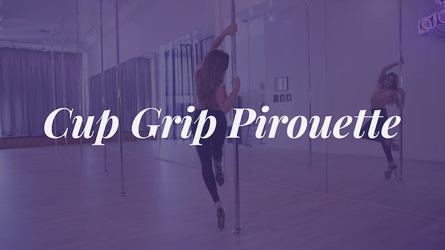 Cup Grip Pirouette