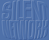 The Silent Network