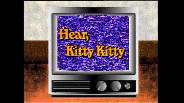 Hear Kitty Kitty