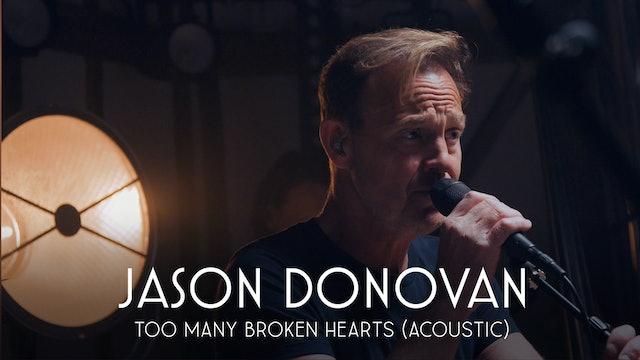 Jason Donovan   Acoustic Session   Too Many Broken Hearts