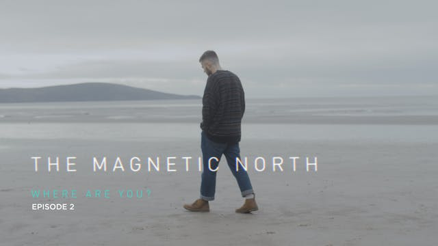 The Magnetic North - Where Are You? E...