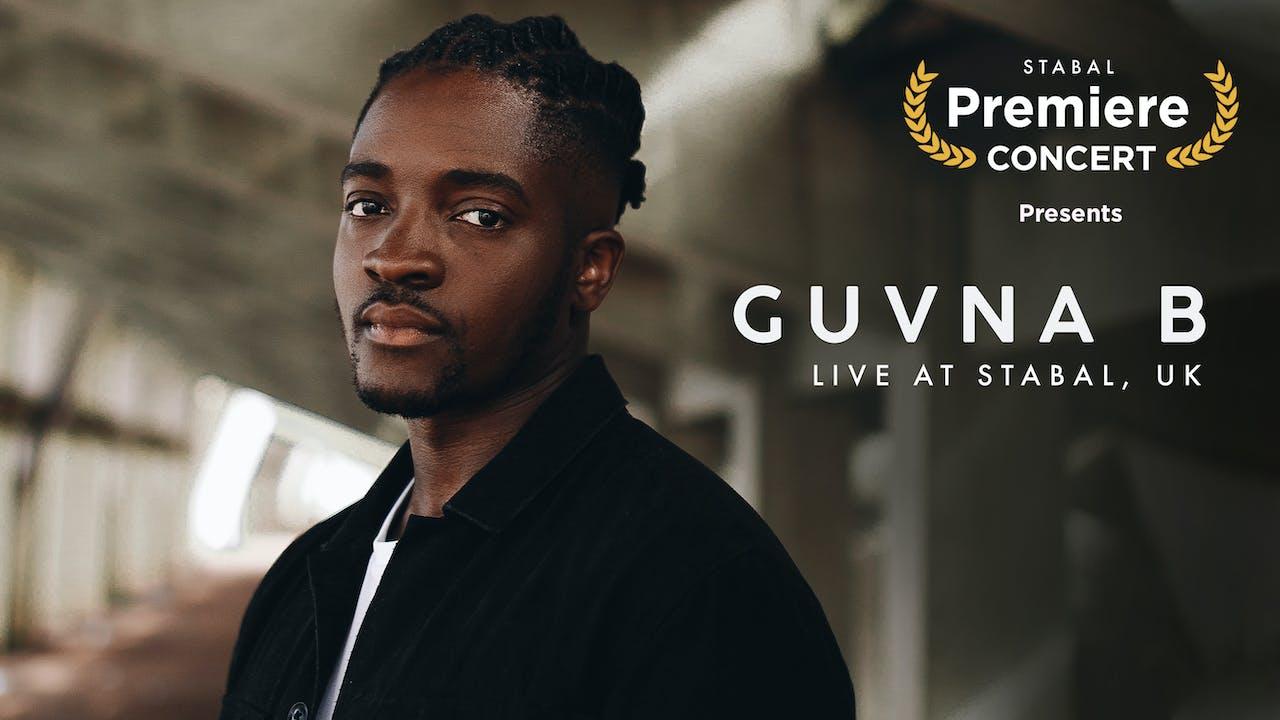 GUVNA B - SHOW ONLY