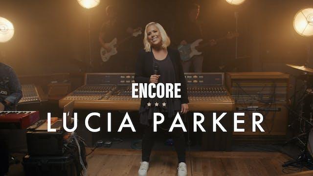 Lucia Parker - Encore