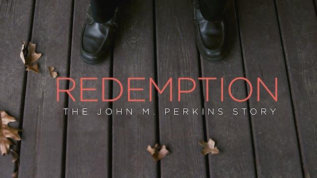 Redemption | The John M. Perkins Stor...