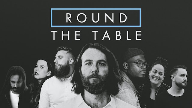 Round The Table - feat. John Mark McMillan - Ep. I