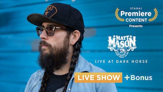 MATT MASON - SHOW + BONUS