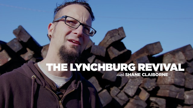 The Lynchburg Revival with Shane Claiborne