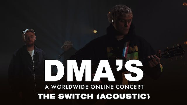 DMA'S - The Switch (acoustic)