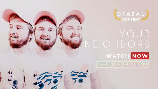 YOUR NEIGHBORS - WATCH NOW DELUXE EDITION