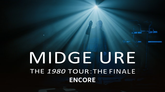 Midge Ure   The 1980 Tour: The Finale   Encore Performance