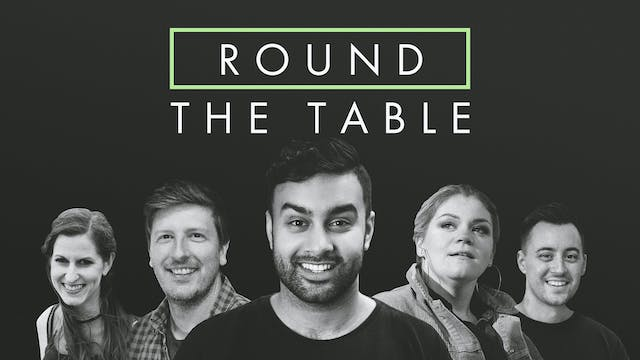 Round The Table | Episode 4 | Worship...