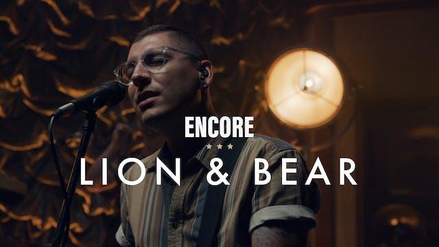 Lion & Bear - Encore Performance