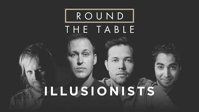 Round the Table with Illusionists